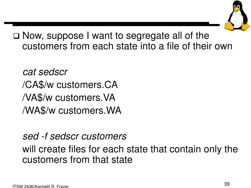 Now, suppose I want to segregate all of the customers from each state into a file of their own