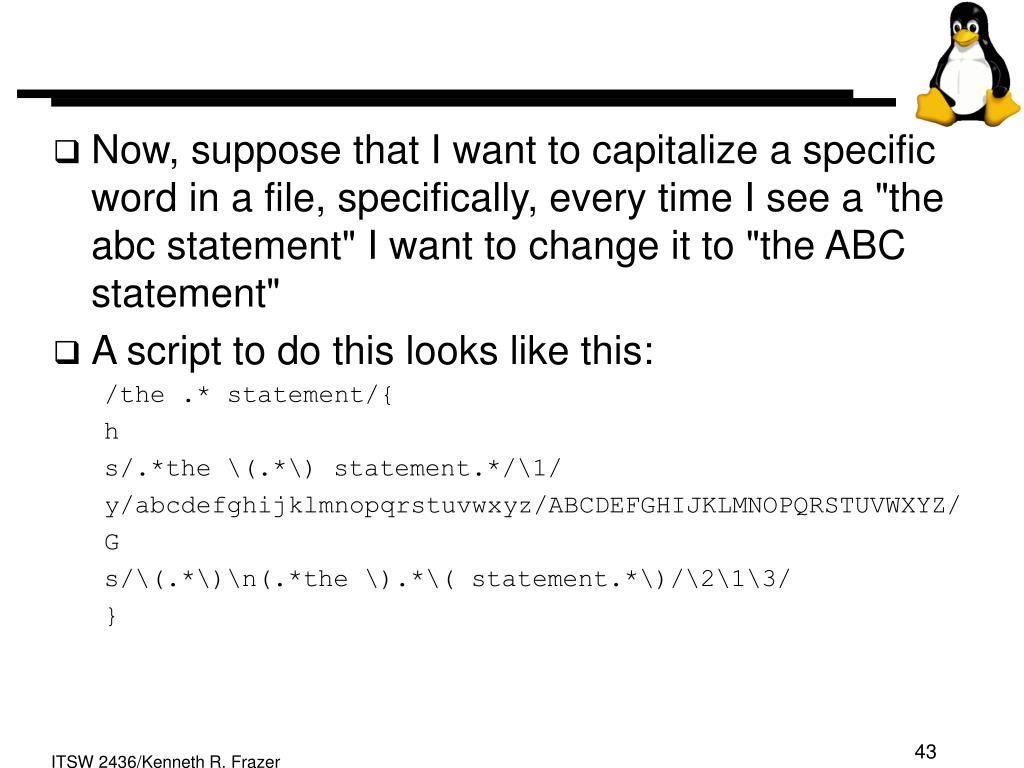 "Now, suppose that I want to capitalize a specific word in a file, specifically, every time I see a ""the abc statement"" I want to change it to ""the ABC statement"""
