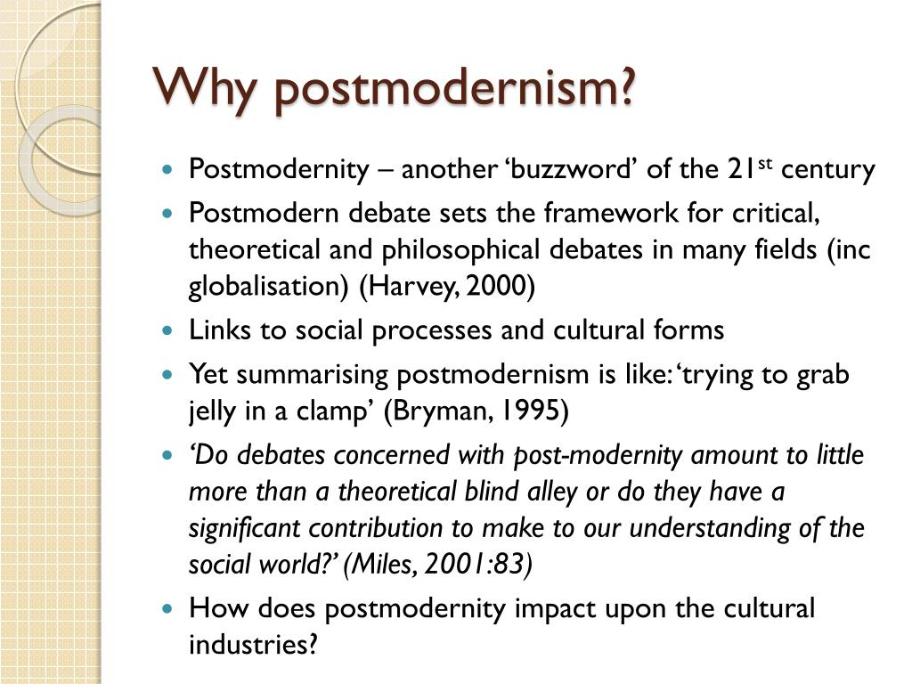 Why postmodernism?