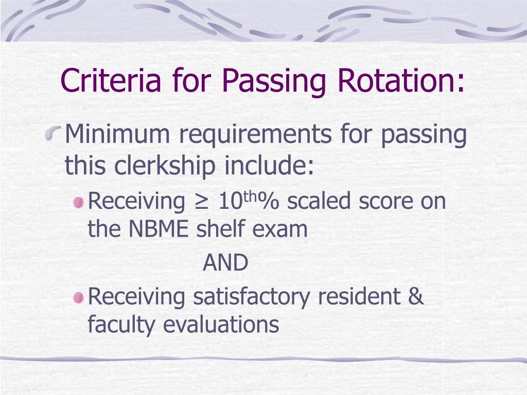Criteria for Passing Rotation: