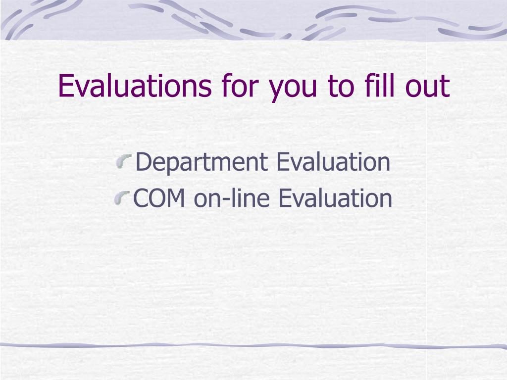 Evaluations for you to fill out