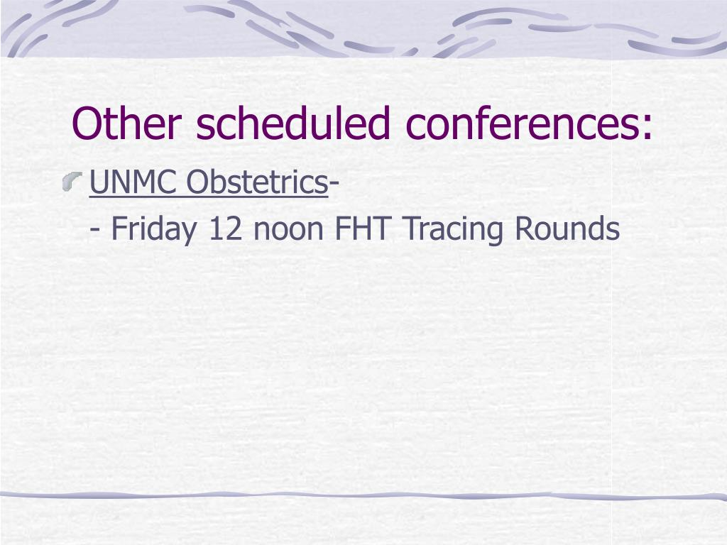 Other scheduled conferences: