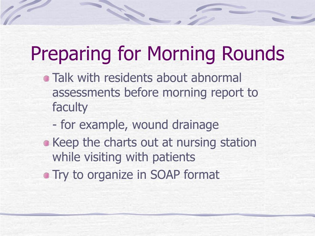 Preparing for Morning Rounds