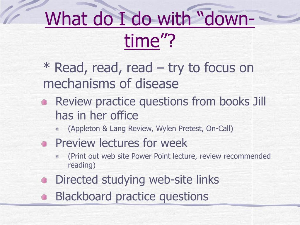 """What do I do with """"down-time"""