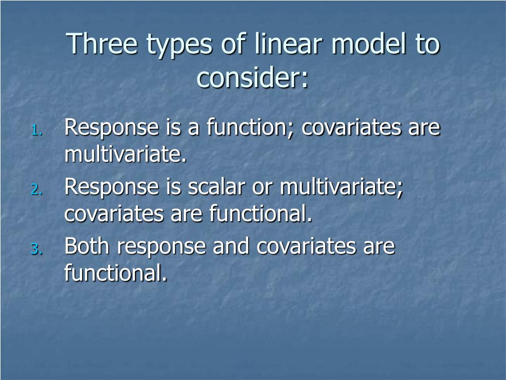 Three types of linear model to consider: