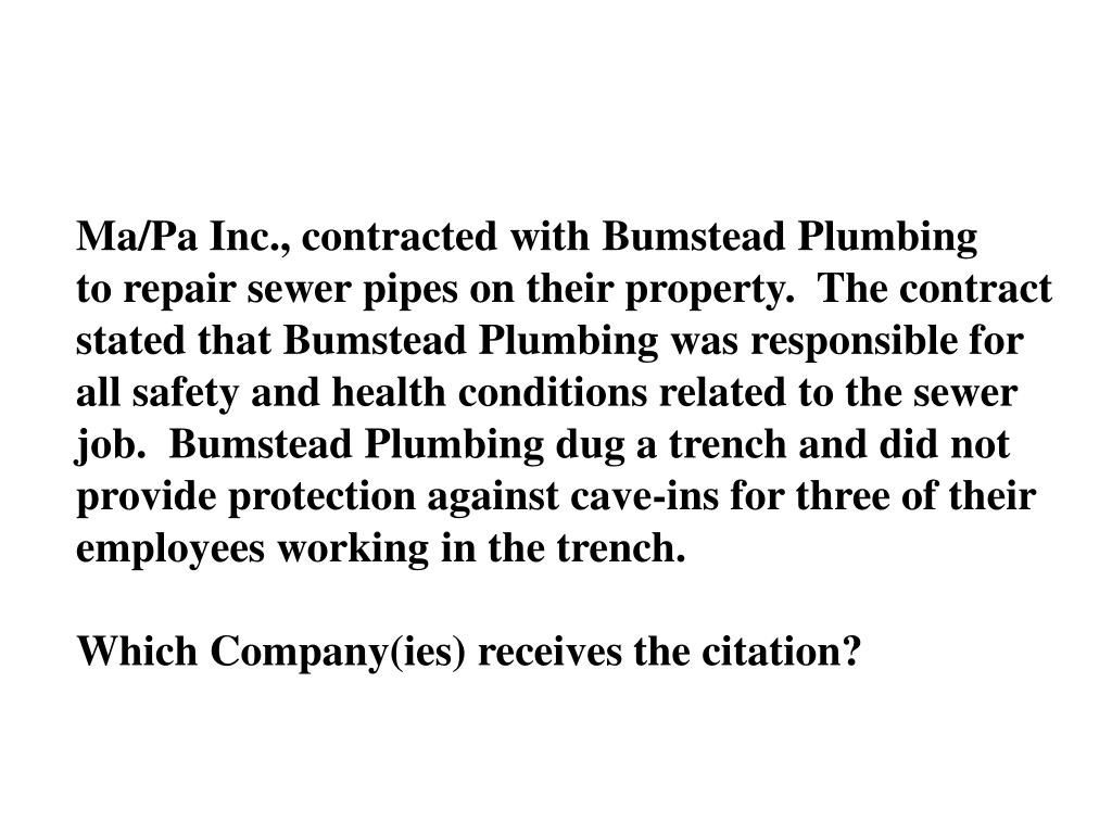 Ma/Pa Inc., contracted with Bumstead Plumbing