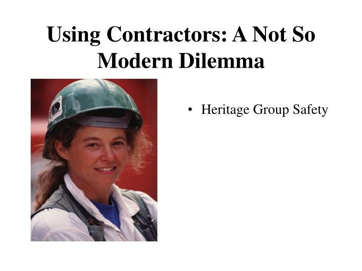 Using contractors a not so modern dilemma
