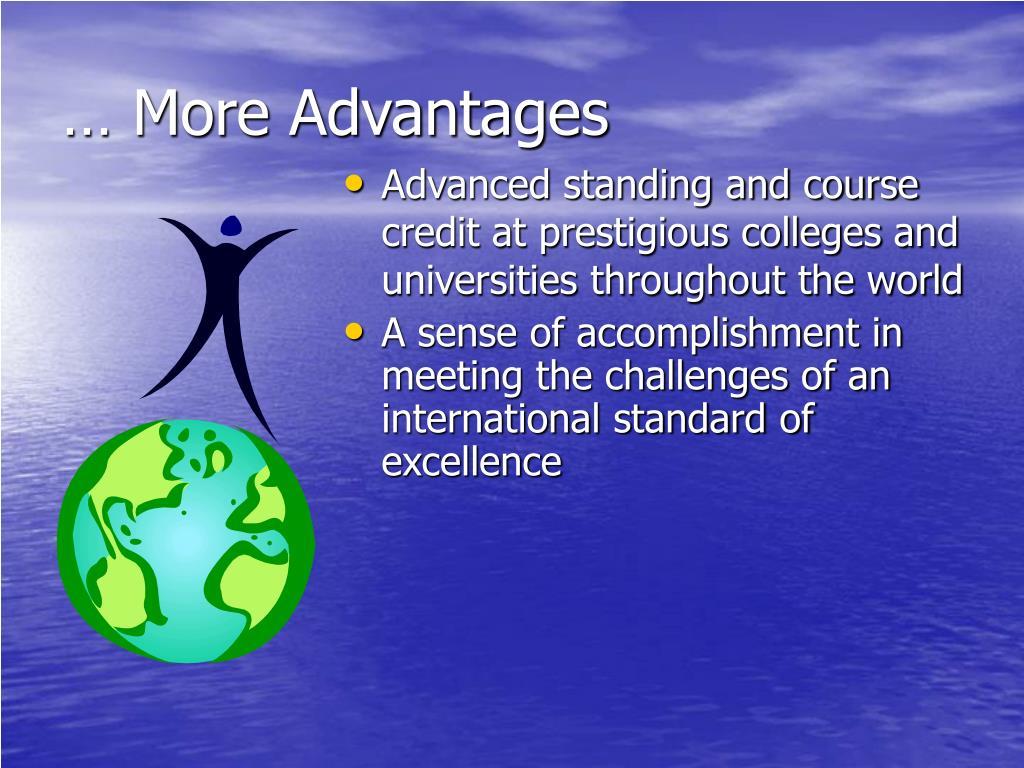 … More Advantages