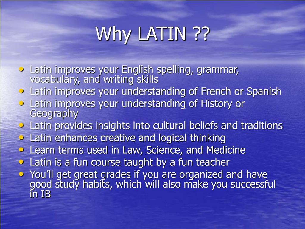 Why LATIN ??