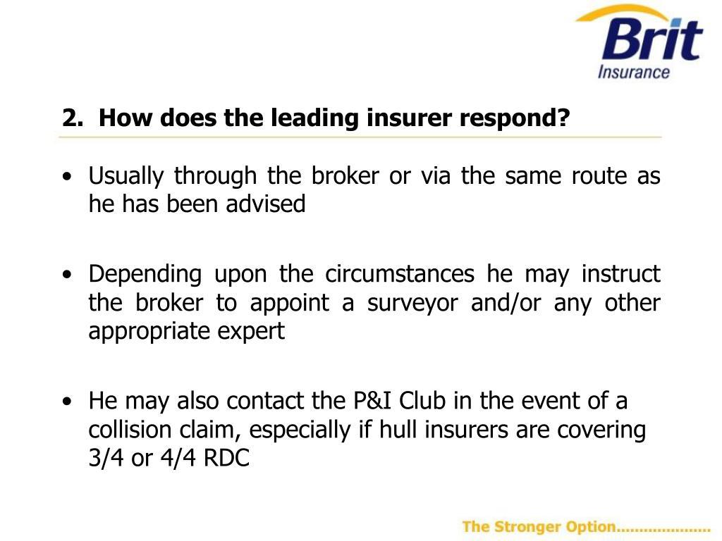 2.  How does the leading insurer respond?