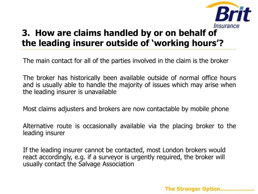 3.  How are claims handled by or on behalf of the leading insurer outside of 'working hours'?