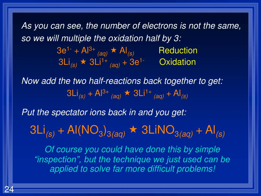 As you can see, the number of electrons is not the same, so we will multiple the oxidation half by 3: