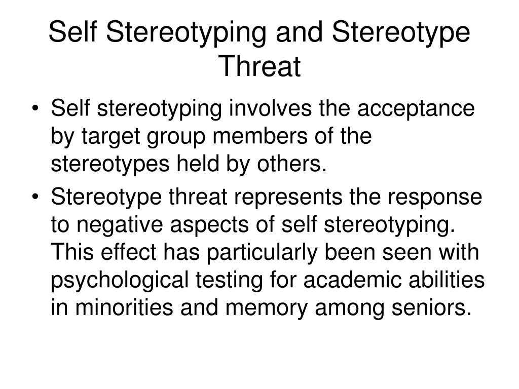 Self Stereotyping and Stereotype Threat