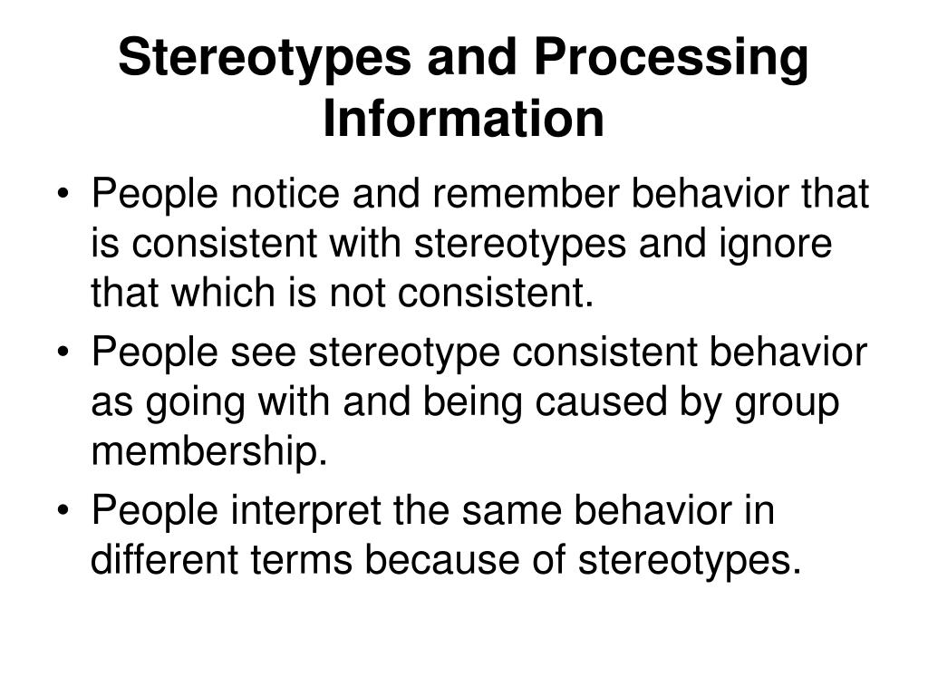 Stereotypes and Processing Information