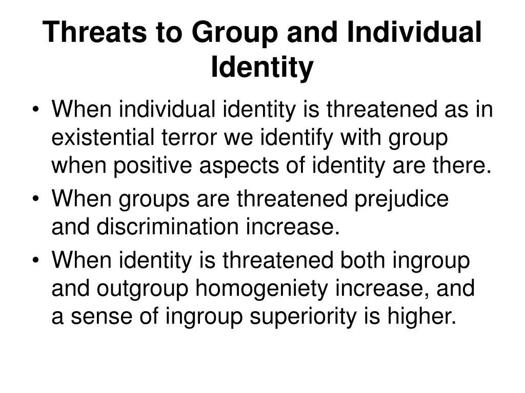 Threats to Group and Individual Identity