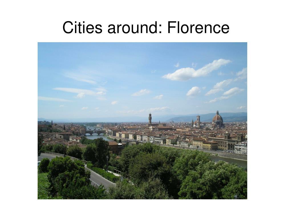 Cities around: Florence