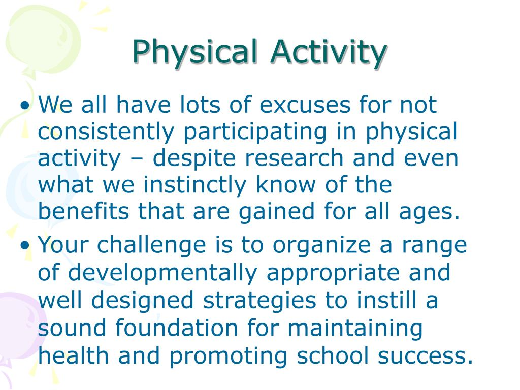We all have lots of excuses for not consistently participating in physical activity – despite research and even what we instinctly know of the benefits that are gained for all ages.