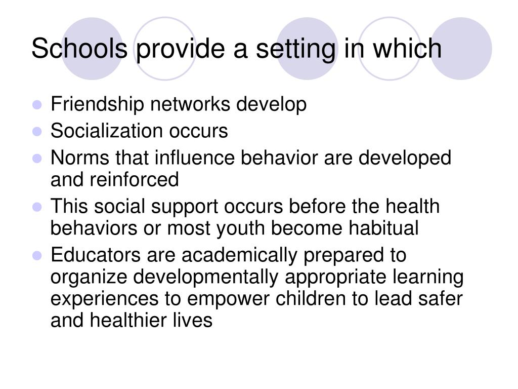 Schools provide a setting in which