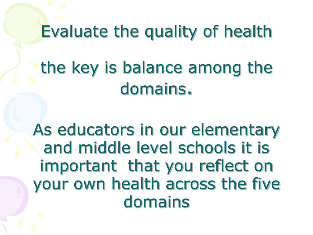 Evaluate the quality of health