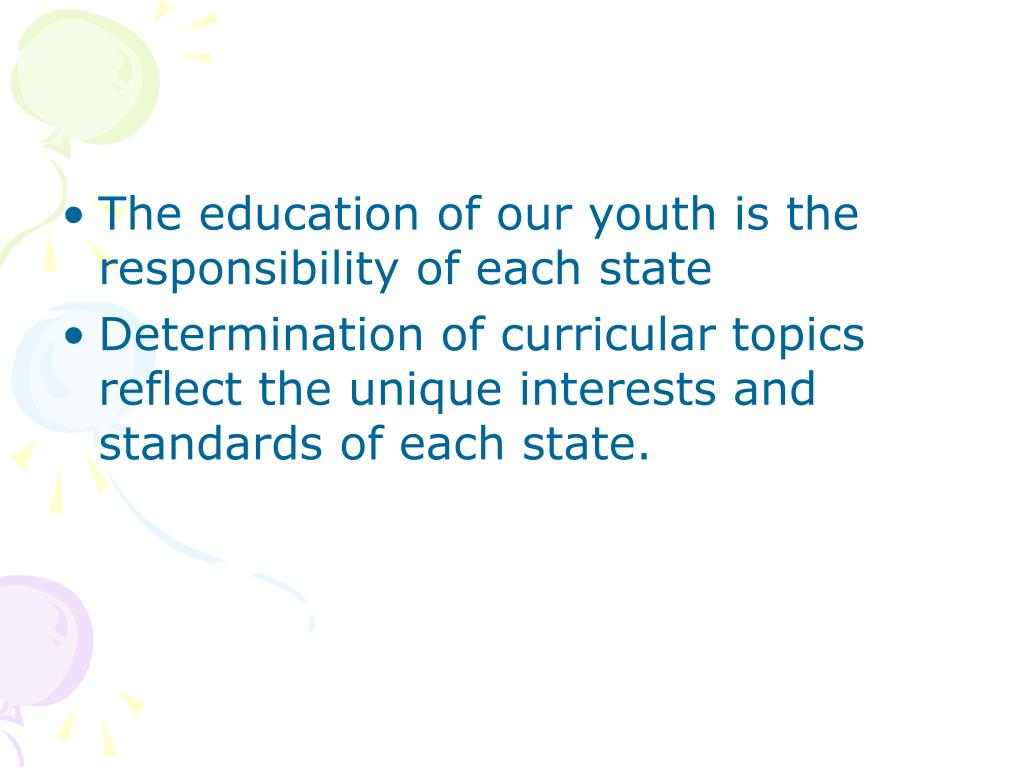 The education of our youth is the responsibility of each state