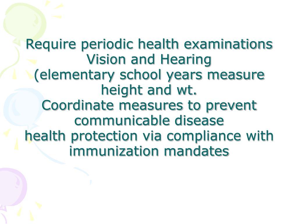 Require periodic health examinations