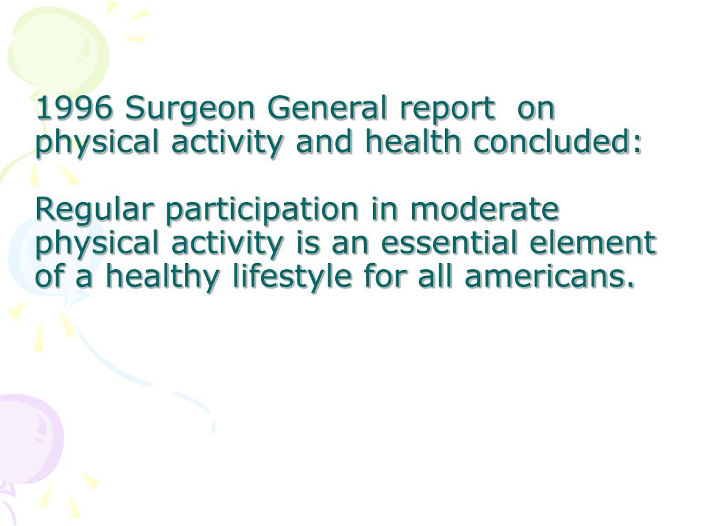 1996 Surgeon General report  on physical activity and health concluded: