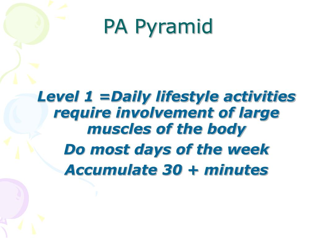 Level 1 =Daily lifestyle activities require involvement of large muscles of the body