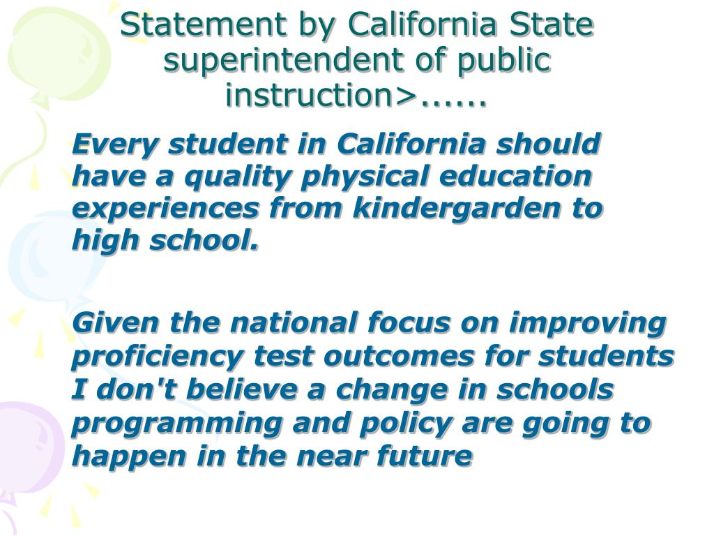 Every student in California should have a quality physical education experiences from kindergarden to high school.