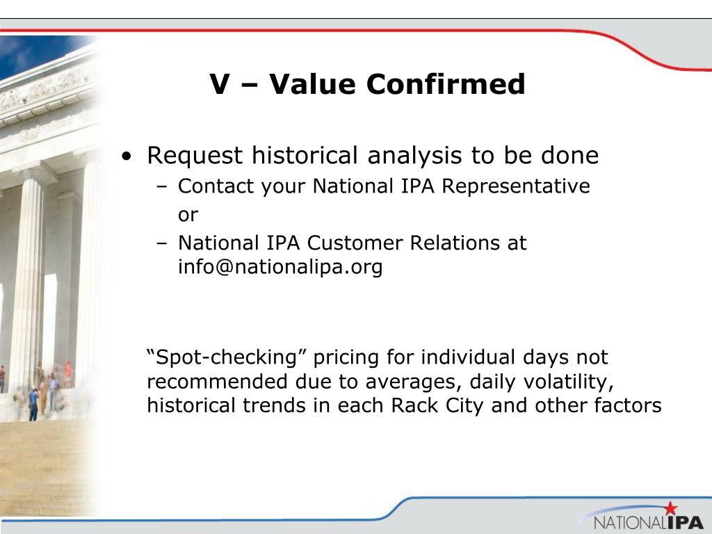 V – Value Confirmed