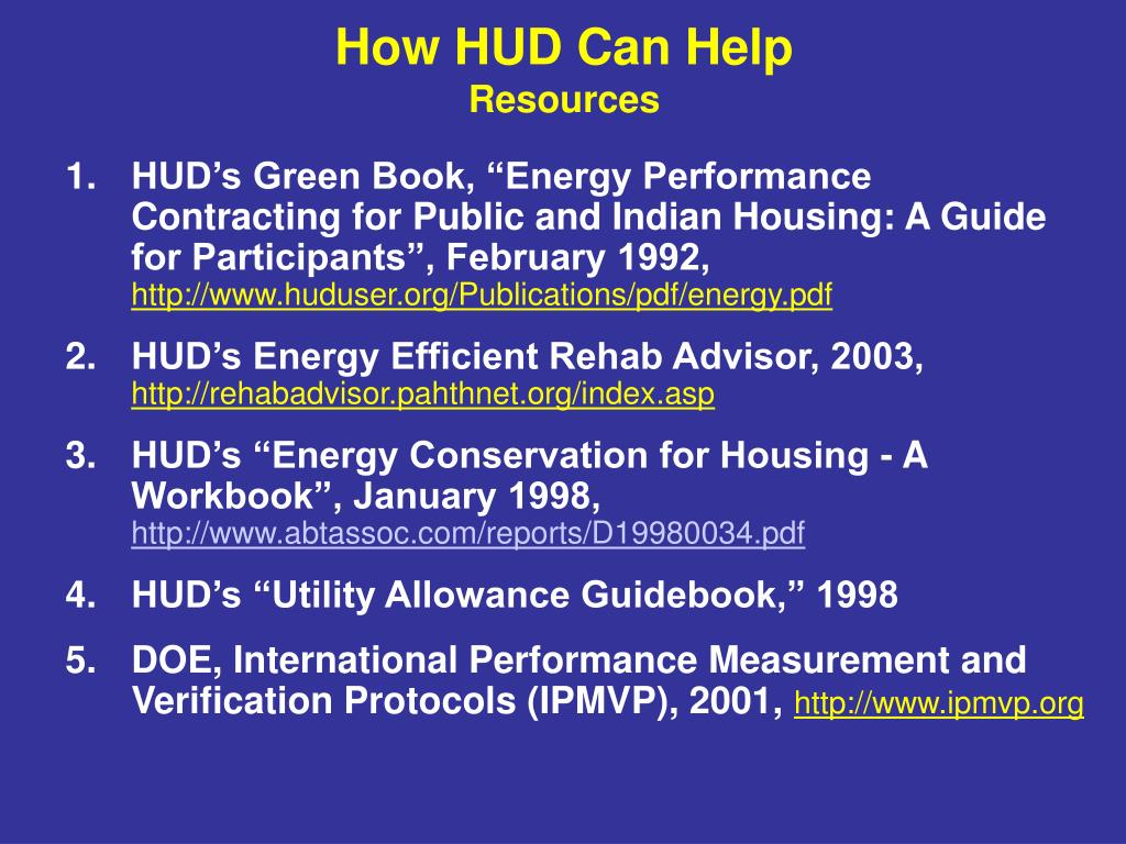"HUD's Green Book, ""Energy Performance Contracting for Public and Indian Housing: A Guide for Participants"", February 1992,"