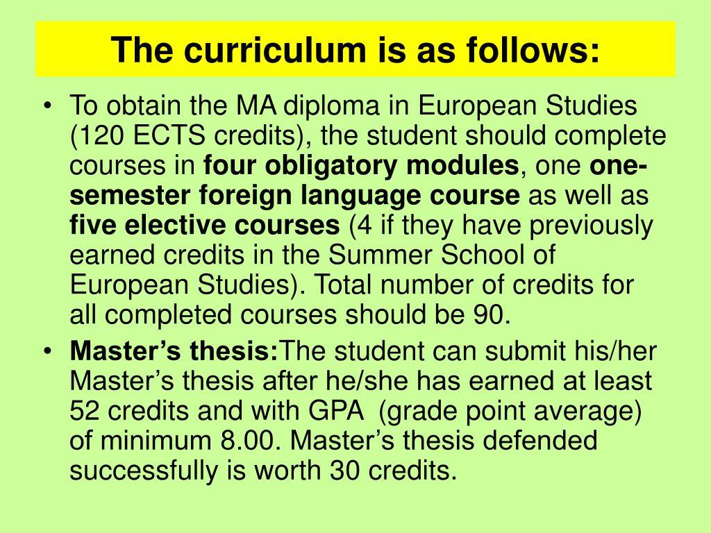 The curriculum is as follows: