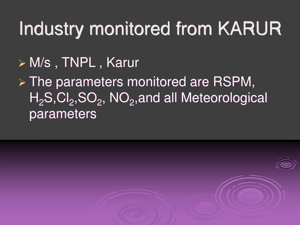 Industry monitored from KARUR