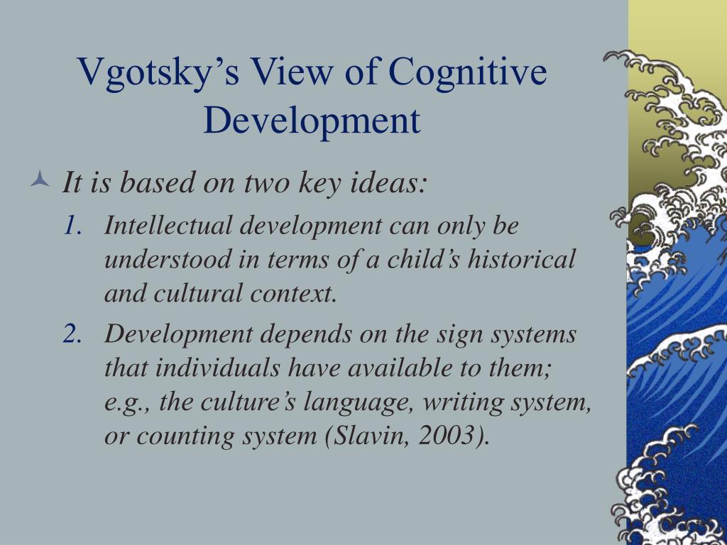 Vgotsky's View of Cognitive Development