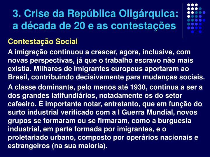 3. Crise da República Oligárquica: a década de 20 e as contestações