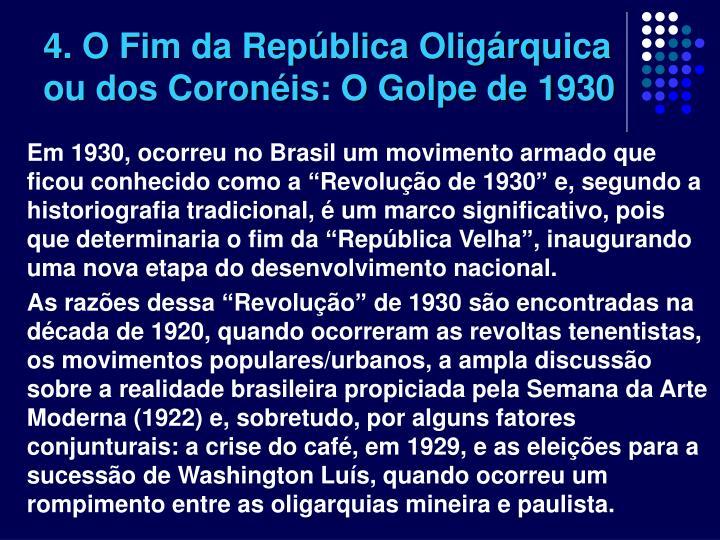 4. O Fim da República Oligárquica ou dos Coronéis: O Golpe de 1930