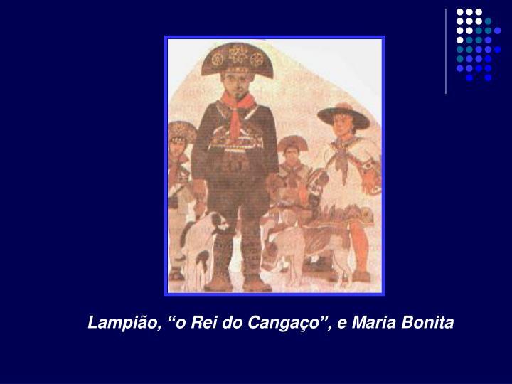 """Lampião, """"o Rei do Cangaço"""", e Maria Bonita"""