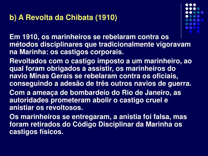 b) A Revolta da Chibata (1910)