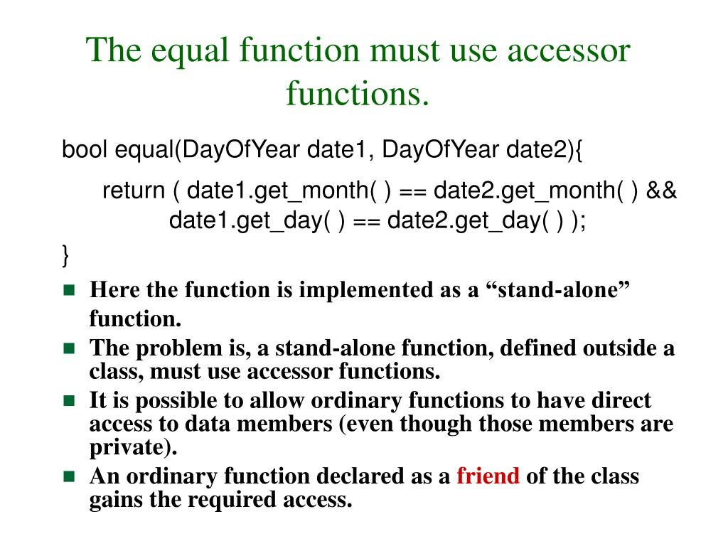 The equal function must use accessor functions.