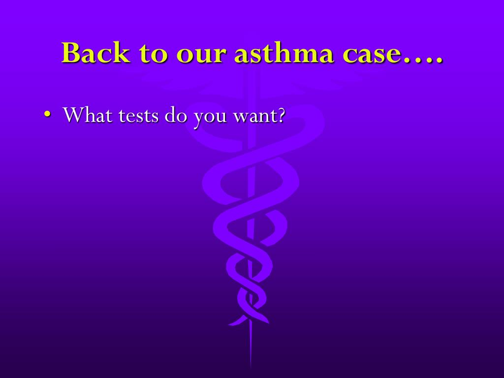 Back to our asthma case….