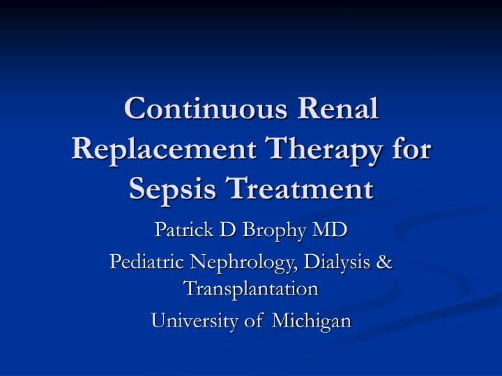 Continuous renal replacement therapy for sepsis treatment l.jpg