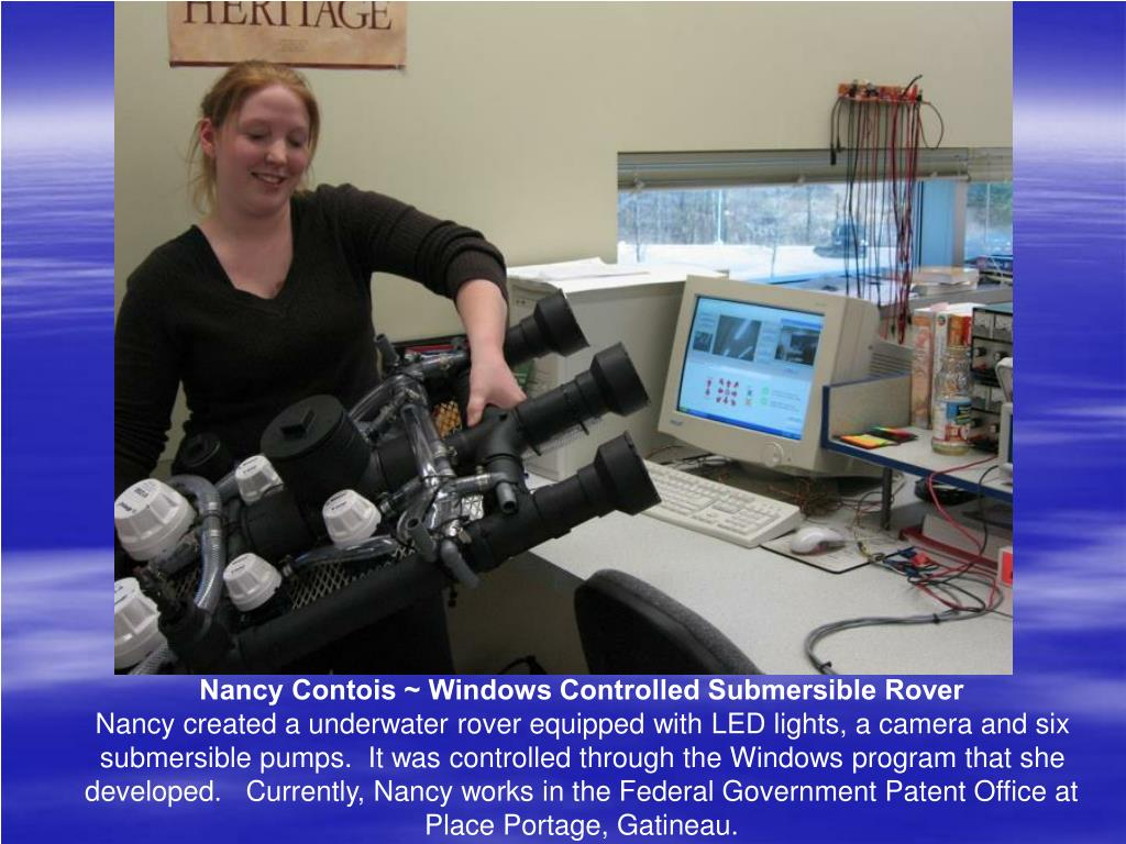 Nancy Contois ~ Windows Controlled Submersible Rover