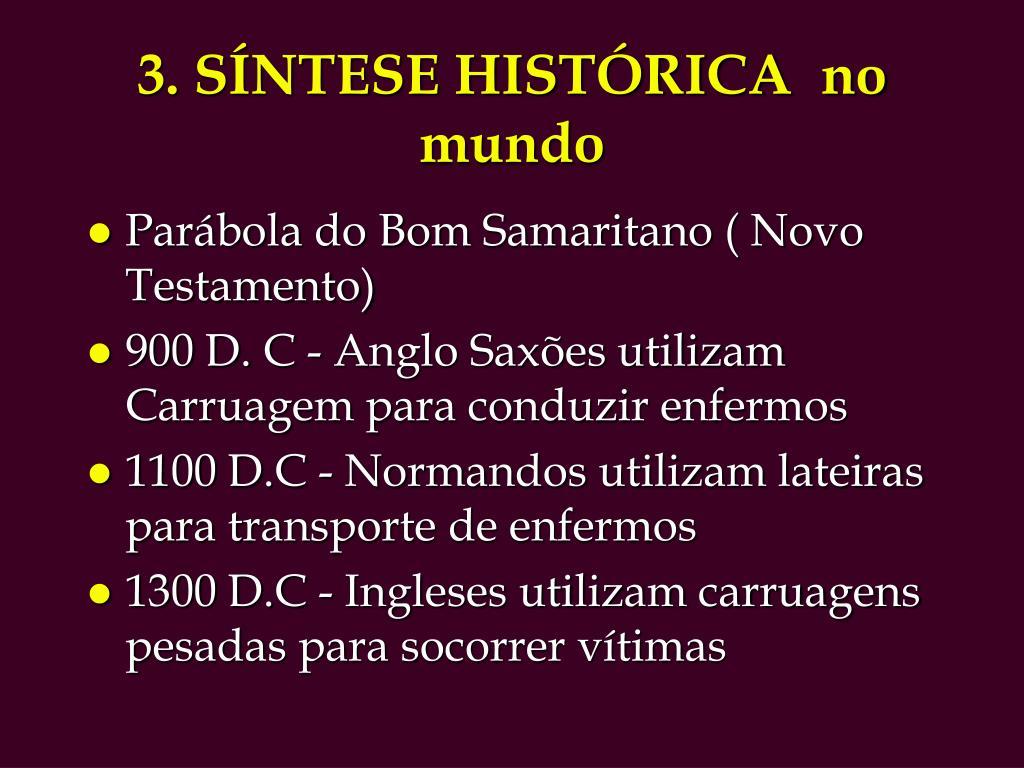 3. SÍNTESE HISTÓRICA  no mundo