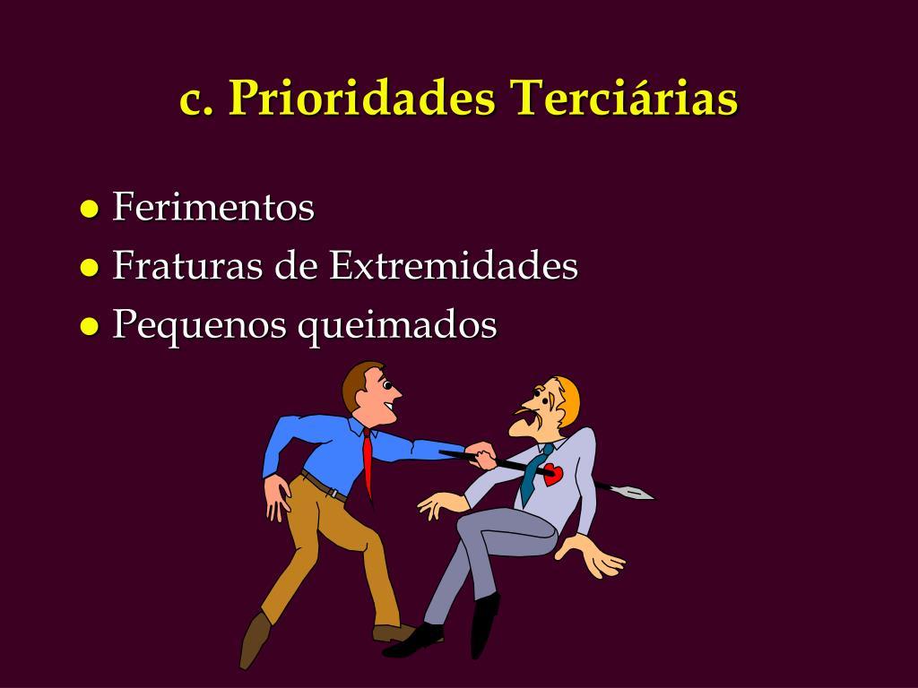 c. Prioridades Terciárias