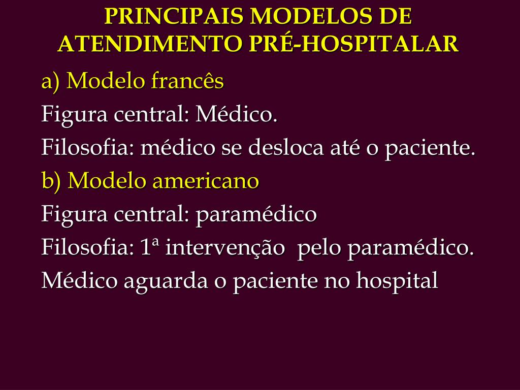 PRINCIPAIS MODELOS DE ATENDIMENTO PRÉ-HOSPITALAR