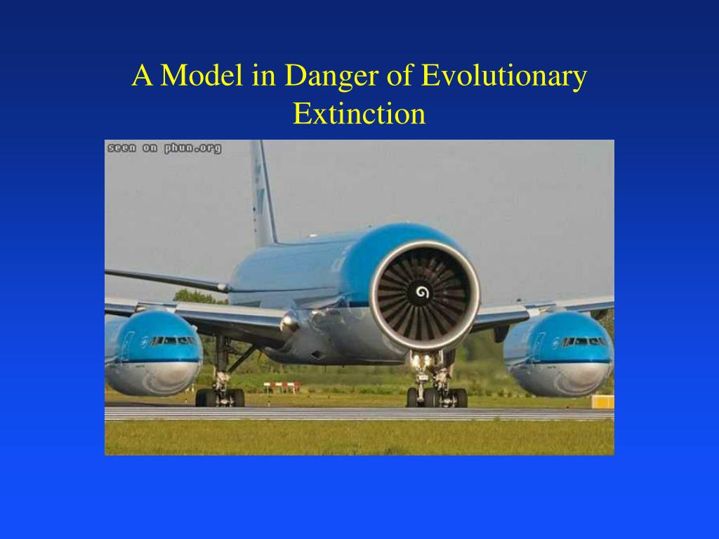 A Model in Danger of Evolutionary Extinction