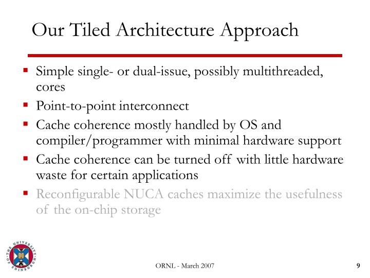 Our Tiled Architecture Approach
