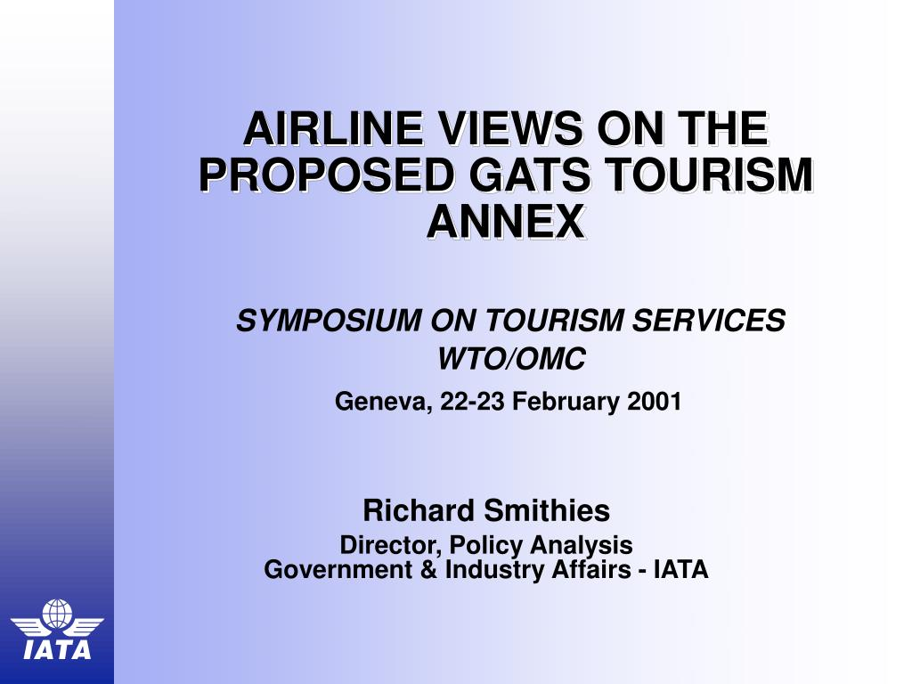 AIRLINE VIEWS ON THE PROPOSED GATS TOURISM ANNEX