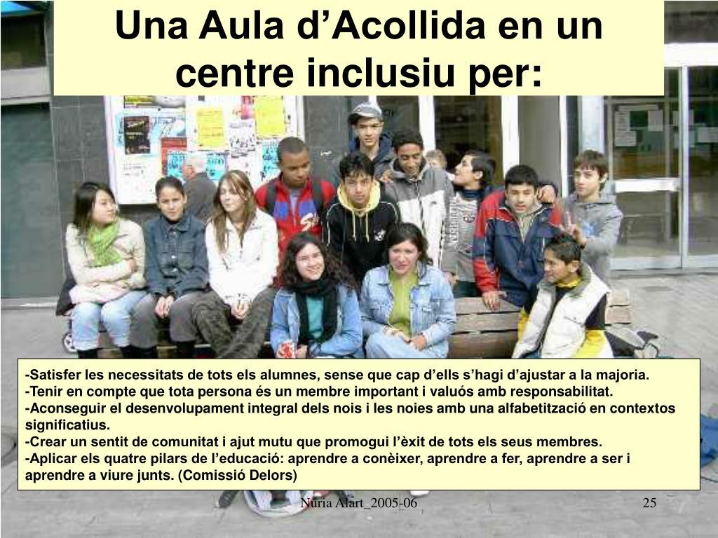 Una Aula d'Acollida en un centre inclusiu per: