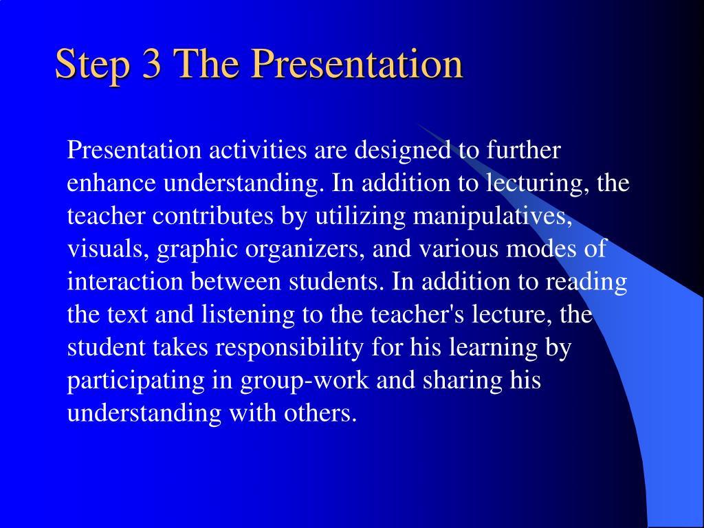 Step 3 The Presentation