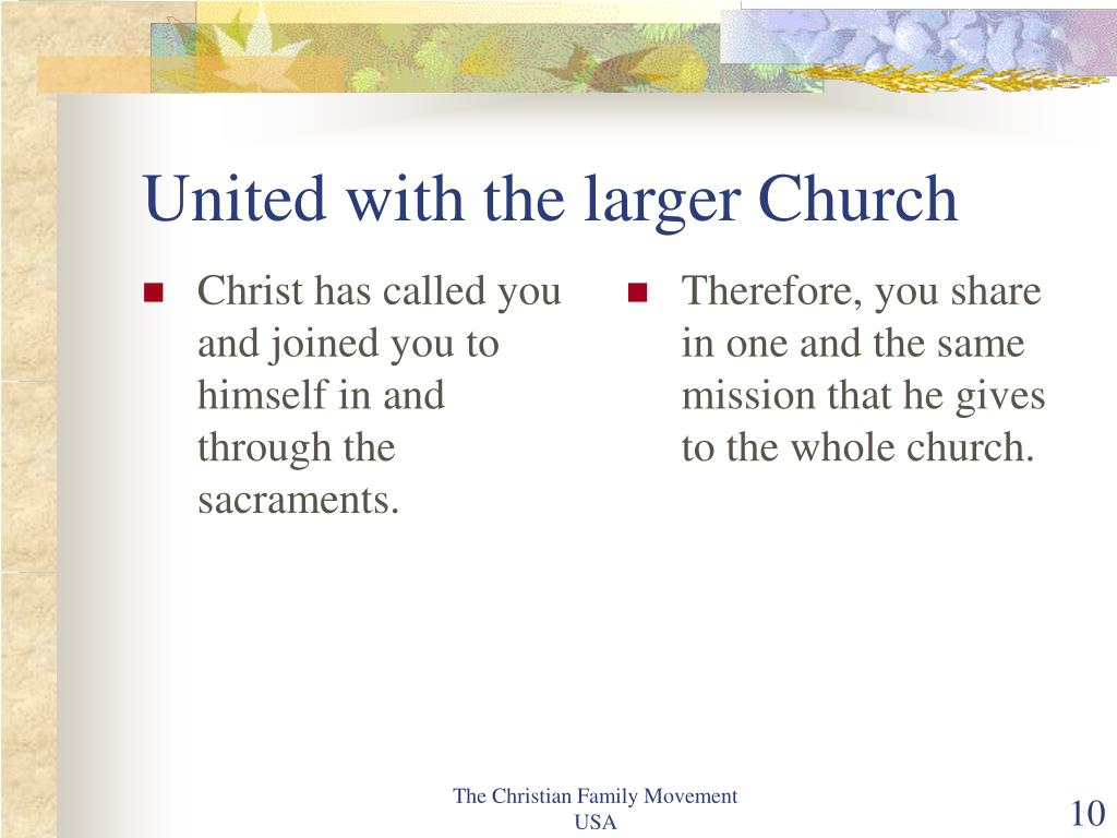 Christ has called you and joined you to himself in and through the sacraments.